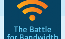The Battle for Bandwidth